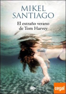 El extraño verano de Tom Harvey por Santiago, Mikel PDF