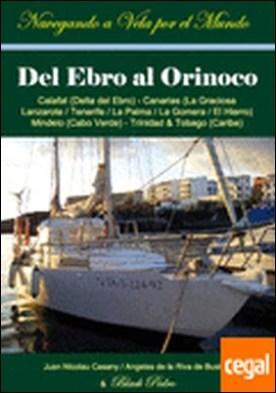 Del Ebro al Orinoco . navegando a vela por el mundo