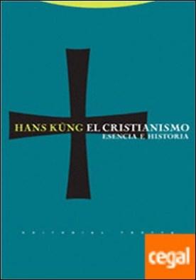 El cristianismo . Esencia e historia