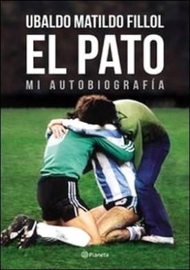 El Pato. Mi autobiografía por Ubaldo Fillol