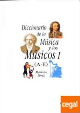 Diccionario de la música y los músicos I (A-E)