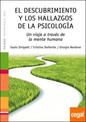 El descubrimiento y los hallazgos de la psicología . Un viaje a través de la mente humana