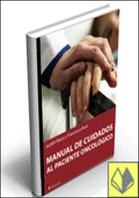 El paciente oncológico.Atención integral a la persona . Atención integral a la persona por Roca, Judith PDF
