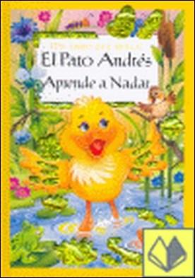 El pato Andrés aprende a nadar . UN LIBRO QUE BRILLA por AA.VV.