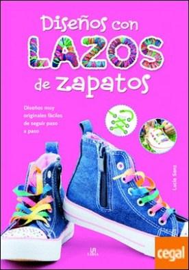 Diseños con Lazos de Zapatos . Diseños muy Originales y Fáciles de Seguir Paso a Paso