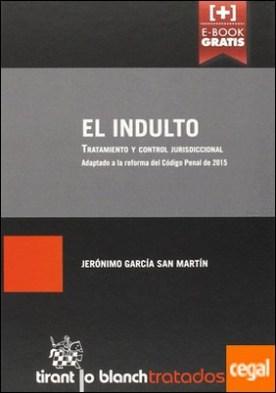 El Indulto. Tratamiento y Control Jurisdiccional . Adaptado a la reforma del Código Penal de 2015