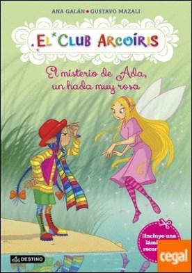 El misterio de Ada, un hada muy rosa . El Club Arcoíris 7