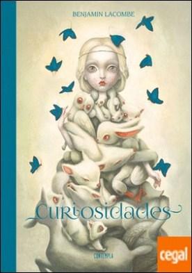 Curiosidades. Benjamin Lacombe Artbook . Una monografía, 2003-2018. A monography