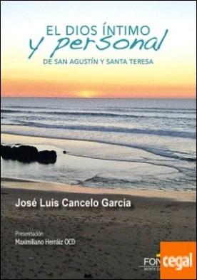 El Dios íntimo y personal . de San Agustín a Santa Teresa