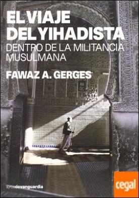 El viaje del yihadista: dentro de la militancia musulmana