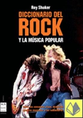 Diccionario del rock y la música popular . Todos los conceptos clave, desde los géneros musicales a las... por Shuker, Roy PDF