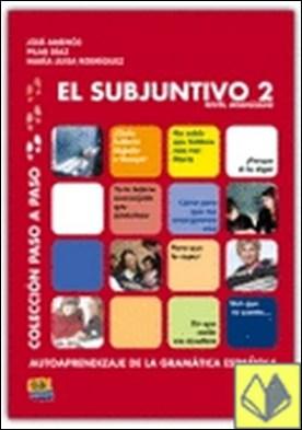 El subjuntivo 2, nivel avanzado . Nivel avanzado. Autoaprendizaje de la gramática española por Coronado González, María Luisa PDF