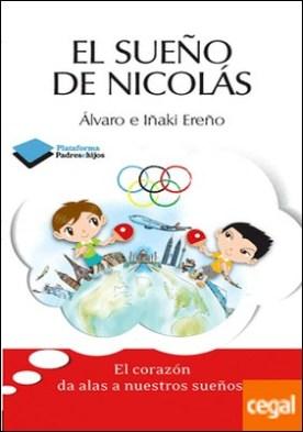 El sueño de Nicolás . El Corazón Da Alas a Nuestros Sueños