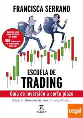 Escuela de trading . Guía de inversión a corto plazo