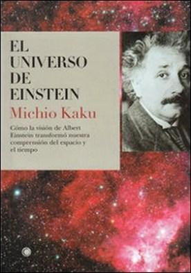El universo de Einstein por Michio Kaku PDF