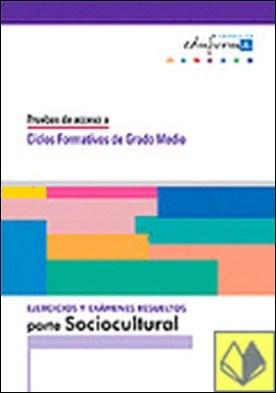 Ejercicios de la parte socio-cultural.Pruebas de acceso a ciclos formativos de g . Pruebas de acceso a Ciclos Formativos de Grado Medio