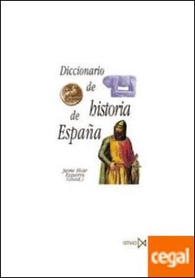 Diccionario de historia de Espa?a