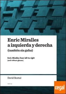 Enric Miralles a izquierda y derecha (también sin gafas)