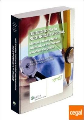 Derecho de la Seguridad Social . Manual universitario adaptado a los nuevos estudios de grado por Blázquez Agudo, Eva María