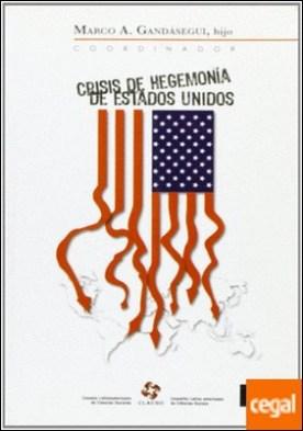 Crisis de hegemonía de Estados Unidos por Gandásegui, Marco A.