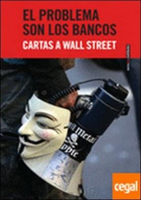 El problema son los bancos. Cartas a Wall Street