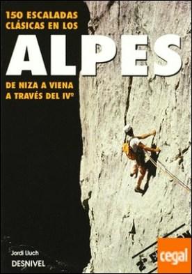 Escaladas clásicas en los Alpes . de Niza a Viena a través de IV