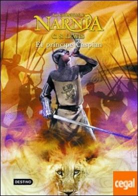 El príncipe Caspian . Las Crónicas de Narnia 4