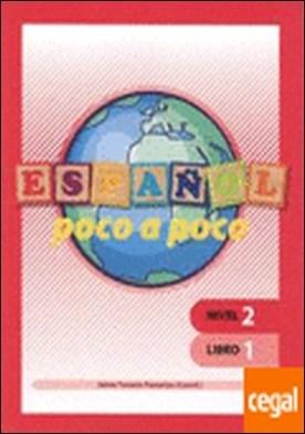 Español poco a poco Nivel 2 Libro 1 por Tenorio Pastoriza, Jaime PDF