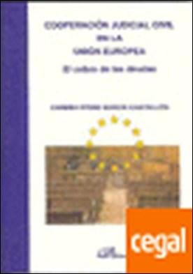 Cooperación Judicial Civil en la Unión Europea . El cobro de las deudas