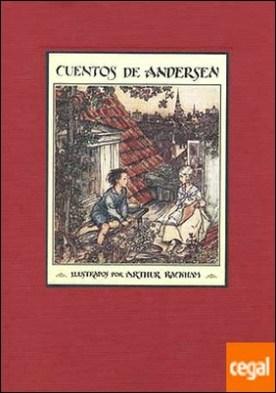 Cuentos de Andersen . ILUSTRADOS POR ARTHUR RACKHAM