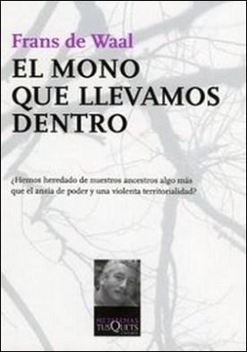 El mono que llevamos dentro por Frans De Waal PDF
