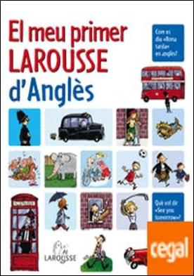 El meu primer Larousse d'anglès