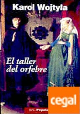 El taller del orfebre . meditación sobre el sacramento del matrimonio, expresada a veces en forma de drama