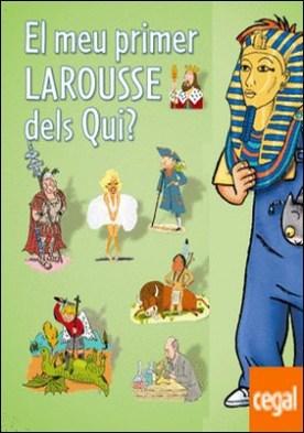 El meu primer Larousse dels Qui?
