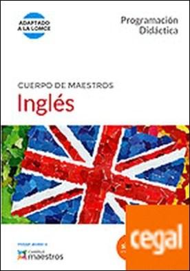 Cuerpo de Maestros Inglés. Programación Didáctica . Programación didáctica. (Adaptado a la LOMCE) por CENTRO DE ESTUDIOS VECTOR, S.L.