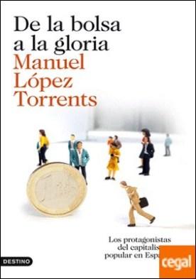 De la bolsa a la gloria . Los protagonistas del capitalismo popular en España
