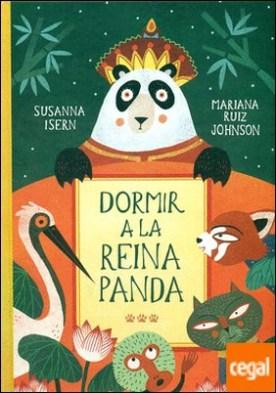 Dormir a la reina panda por Isern, Susanna PDF