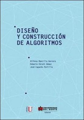 Diseño y construcción de algoritmos por Alfonso Mancilla, Roberto Ebratt, José Capacho PDF