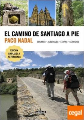 El Camino de Santiago a pie . Lugares - Albergues - Etapas - Servicios