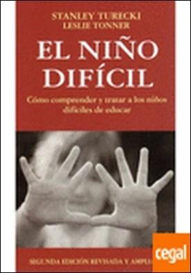EL NIÑO DIFICIL, 2/ED. . Como comprender y tratar a los niños dificiles de educar por TURECKI, S. Y TONNER, L. PDF