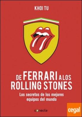 De Ferrari a los Rolling Stones . Los secretos de los mejores equipos del mundo