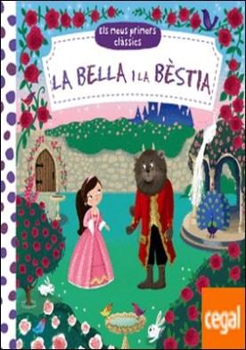 Els meus primers clàssics. La Bella i la Bèstia por VV.AA.