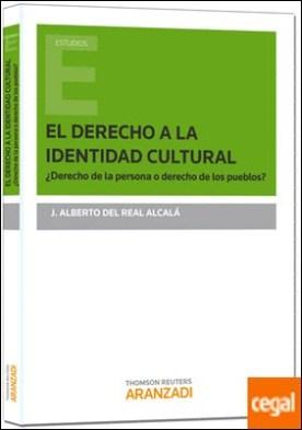 El derecho a la identidad cultural: ¿derecho de la persona o derecho de los pueblos?