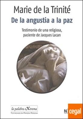 De la angustia a la paz . Testimonio de una religiosa, paciente de Jacques Lacan