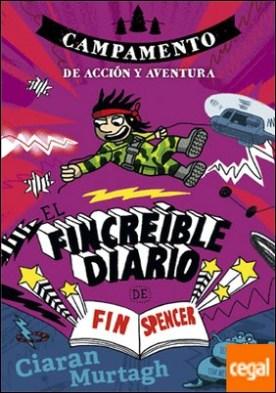 El Fincreíble diario de Fin Spencer 3 . Campamento de Acción y Aventura