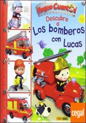Descubre a los bomberos con Lucas por VV.AA. PDF