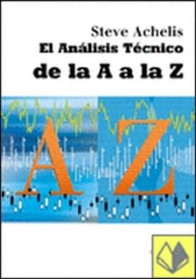 El Análisis Técnico de la A a la Z por Achelis, Steve PDF