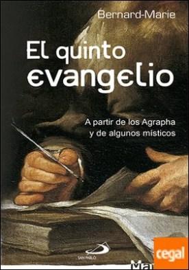 El quinto Evangelio . A partir de los Agrapha y de algunos místicos