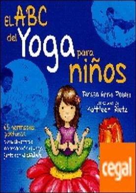 El ABC del Yoga para Niños . 65 hermosas posturas para divertirse aprendiendo el Yoga junto con el Alfabeto