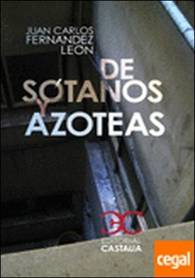 De sótanos y azoteas por Fernández León, Juan Carlos PDF